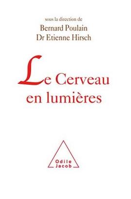 """Couverture du livre """"Le cerveau en lumières"""", sous la dir. d'Etienne Hirsch et Bernard Poulain, éd. Odile Jacob"""