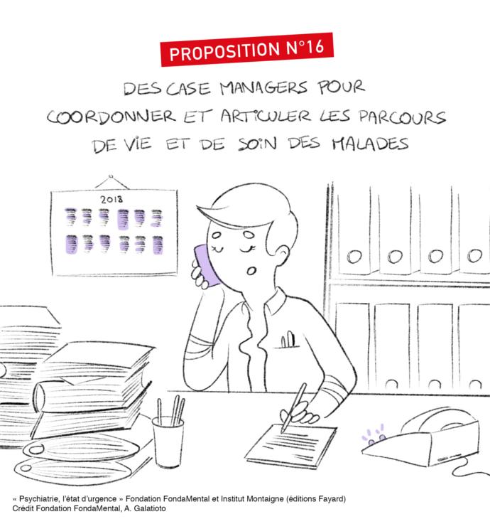 """Proposition n°16: créer une nouvelle fonction, les cas managers, in """"Psychiatrie: l'état d'urgence"""", éditions Fayard"""