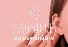 Chroniques en psychiatrie