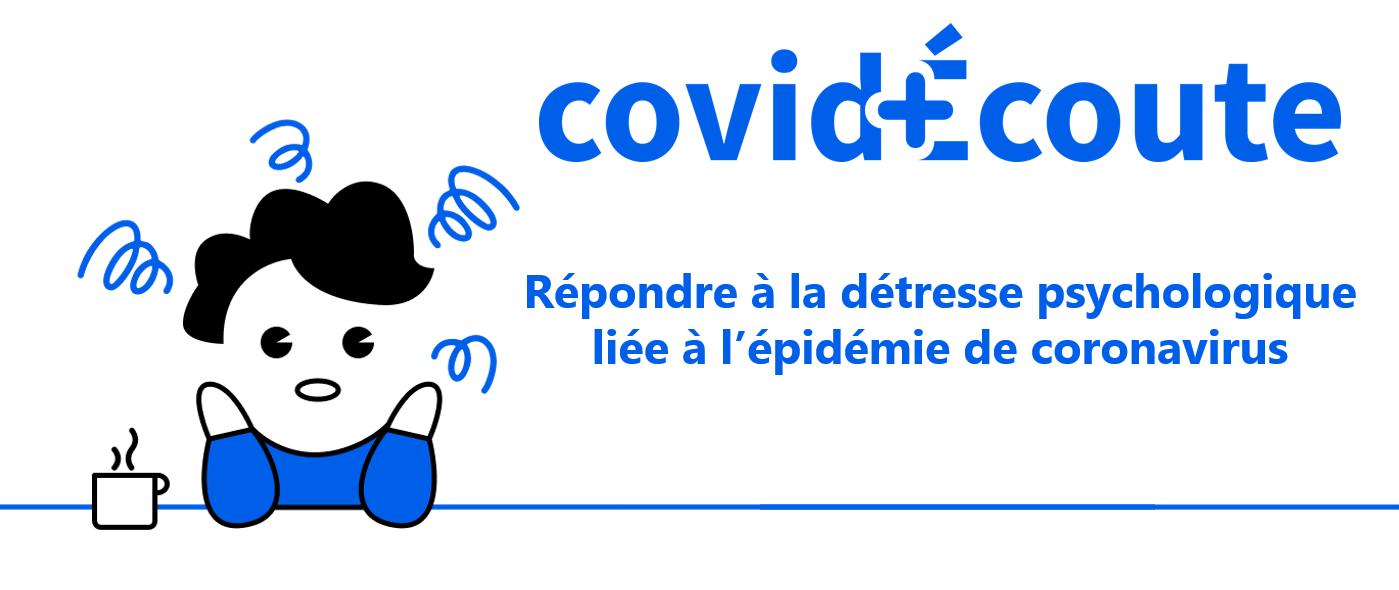 CovidÉcoute, répondre à la détresse psychologique liée à l'épidémie de coronavirus