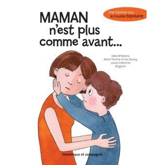 """Couverture du livre """"Maman n'est plus comme avant"""", une histoire sur le trouble bipolaire"""